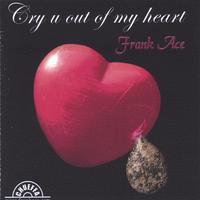 Frank Ace | Cry u out of my heart