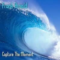 Frank Arnold | Capture the Moment