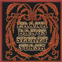 Frank Bang & the Secret Stash | Frank Bang's Secret Stash
