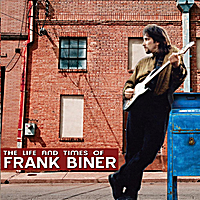 Frank Biner | The Life and Times of Frank Biner