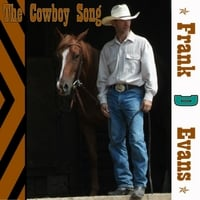 Frank D Evans | The Cowboy Song