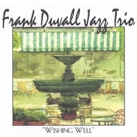 Frank Duvall Jazz Trio | Wishing Well
