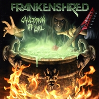 Frankenshred | Cauldron Of Evil