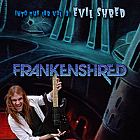 Frankenshred | Into the Lab, Vol. 2: Evil Shred