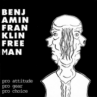 Benjamin Franklin Freeman | Pro Attitude Pro Gear Pro Choice