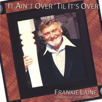 Frankie Laine | It Ain't Over 'Til It's Over