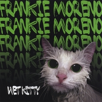 Frankie Moreno | Wet Kitty