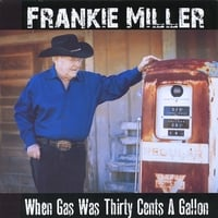 Frankie Miller | When Gas Was Thirty Cents a Gallon