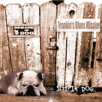 Frankie's Blues Mission | Sleepin' Dog