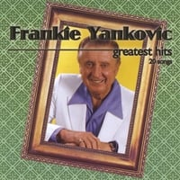 Frankie Yankovic | Greatest Hits