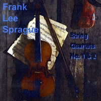 Frank Lee Sprague | String Quartets No. 1 & 2