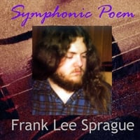 Frank Lee Sprague | Symphonic Poem