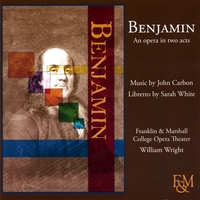 Franklin and Marshall Opera Theater | Benjamin: An Opera in Two Acts (John Carbon and Sarah White)