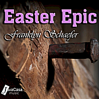 Franklyn Schaefer | Easter Epic