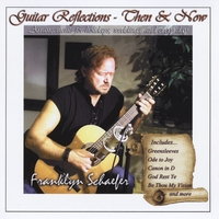 Franklyn Schaefer | Guitar Reflections -Then and Now