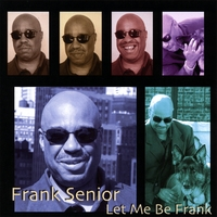Frank Senior | Let Me Be Frank
