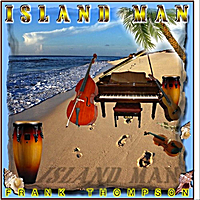 Frank Thompson | Island Man