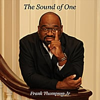 Frank Thompson Jr | The Sound of One