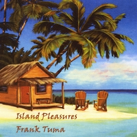 Frank Tuma | Island Pleasures
