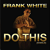 Frank White | Do This