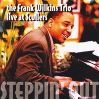 The Frank Wilkins Trio | Steppin' Out (Live at Scullers)