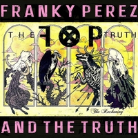 Franky Perez & the Truth | The Reckoning