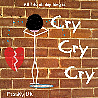 Franky Uk | Cry Cry Cry