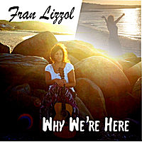 Fran Lizzol | Why We're Here