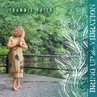 Frannie Faith | Bring Up the Vibration