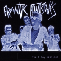 Frantic Flintstones | X-Ray Sessions