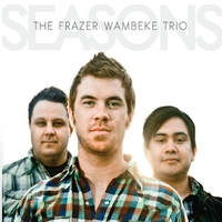 Frazer Wambeke Trio | Seasons