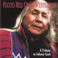 Floyd Red Crow Westerman | Floyd Red Crow Westerman - A Tribute To Johnny Cash