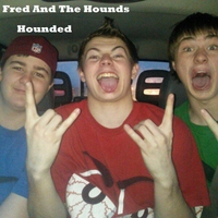 Fred and the Hounds | Hounded