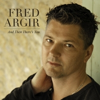 Fred Argir | And Then There's You