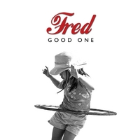 Fred | Good One