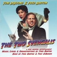 Fred Barton & Toni DiBuono | THE TWO SVENGALIS