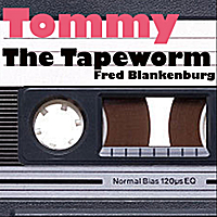 Fred Blankenburg | Tommy the Tapeworm