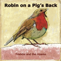 Freddie and the Hoares | Robin On a Pig's Back