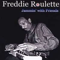 Freddie Roulette | Freddie Roulette Jammin' With Friends