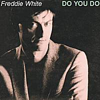 Freddie White | Do You Do