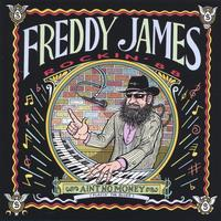 Freddy James Rockin'88 | Ain't No Money