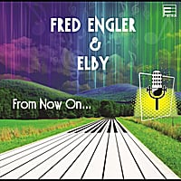 Fred Engler & Elby | From Now On...