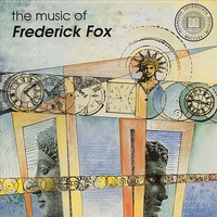 Frederick Fox | The Music of Frederick Fox, Vol. 1