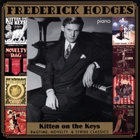 Frederick Hodges | Kitten On The Keys: Ragtime, Novelty, & Stride Classics