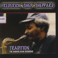 Frederick 'Shep' Sheppard | Tradition ( The Habari Gani Sessions)