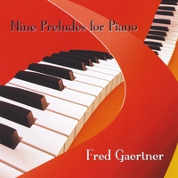 Fred Gaertner | Nine Preludes for Piano