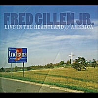 Fred Gillen Jr. | Live in the Heartland of America