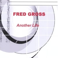 Fred Gross | Another Life