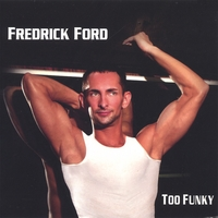 Fredrick Ford | Too Funky - Maxi-CD Single Remixes