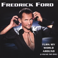 Fredrick Ford | Turn My World Around (I Found the One) - Maxi-CD Single Remixes